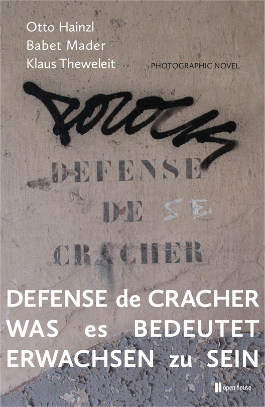 Otto Hainzl / Babet Mader / Klaus Theweleit: Defense de Cracher