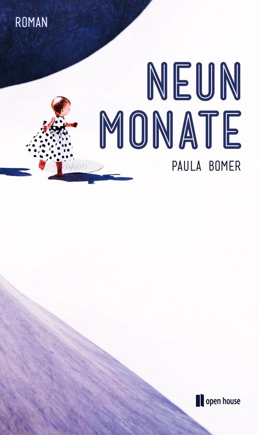 Paula Bomer: Neun Monate