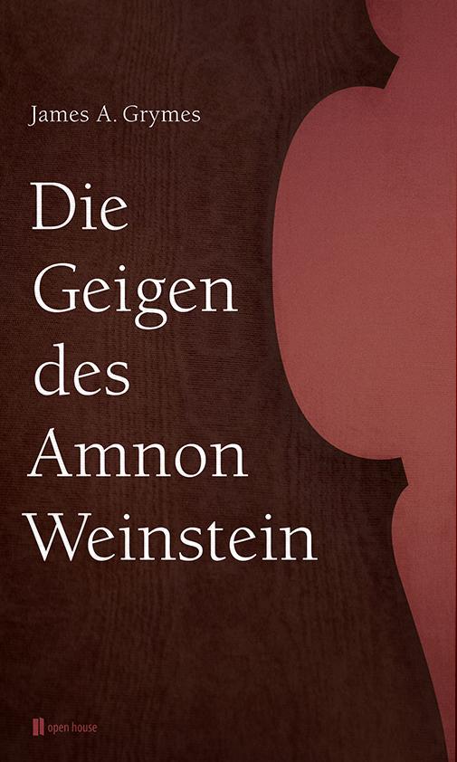 James A. Grymes_ Die Geigen des Amnon Weinstein