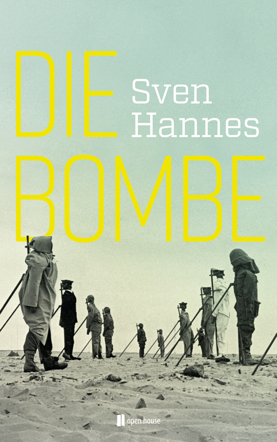 Sven Hannes_ Die Bombe